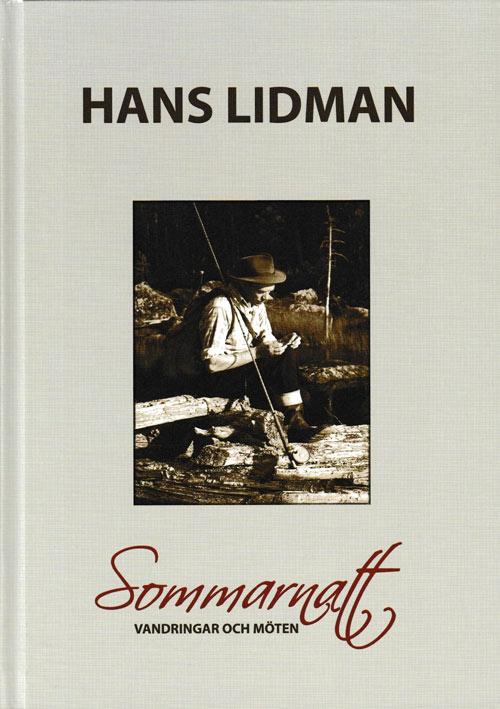 Sommarnatt - vandringar och möten av Hans Lidman